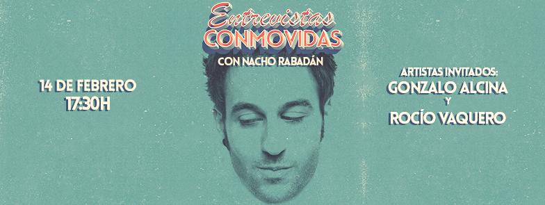 Entrevistas Conmovidas – Con Nacho Rabadán: Estreno del 1º Capítulo