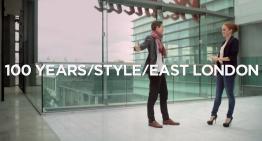 100 años de estilo – 100 YEARS / STYLE / EAST LONDON