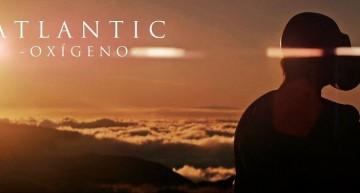 """Vídeo de la semana: ATLANTIC – """"Oxígeno"""""""
